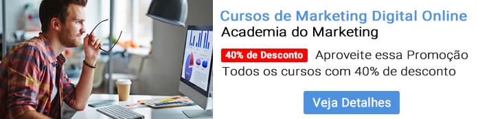 Aproveite a Super Promoção da Academia do Marketing! Todos os cursos com 40% de desconto!